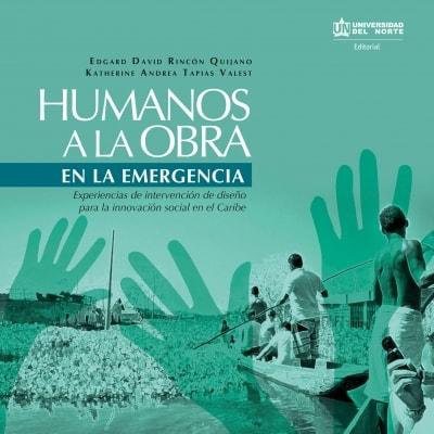 Libro: Humanos a la obra en la emergencia | Autor: Édgar David Rincón Quijano | Isbn: 9789587418859
