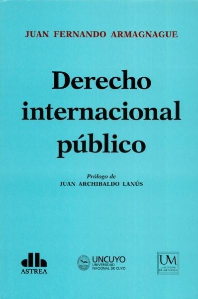 Libro: Derecho internacional público | Autor: Juan Fernando Armagnague | Isbn: 9789877062427