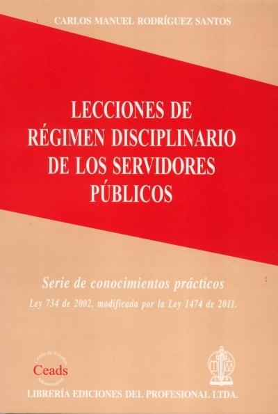 Libro: Lecciones de régimen disciplinario de los servidores públicos | Autor: Carlos Manuel Rodríguez Santos | Isbn: 9789587073119