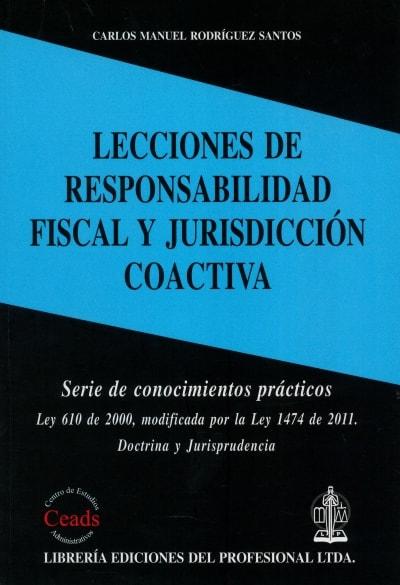 Libro: Lecciones de responsabilidad fiscal y jurisprudencia coactiva | Autor: Carlos Manuel Rodríguez Santos | Isbn: 9789587073126