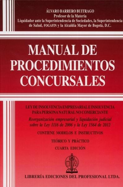 Libro: Manual de procedimientos concursales. Ley de insolvencia empresarial e insolvencia para persona natural no comerciante | Autor: Álvaro Barrero Buitrago | Isbn: 9789587073157