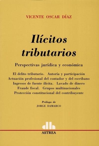 Libro: Ilícitos tributarios | Autor: Vicente Oscar Díaz | Isbn: 9505087403