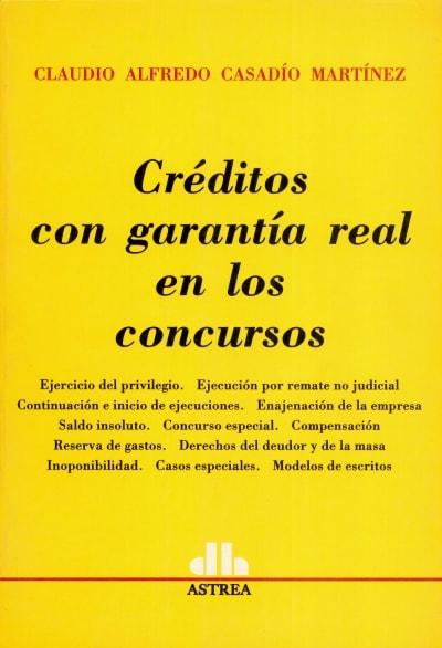Libro: Créditos con garantía real en los concursos | Autor: Claudio Alfredo Casadío Martínez | Isbn: 9505086334