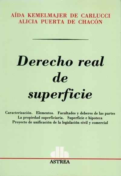 Libro: Derecho real de superficie | Autor: Aída Kemelmajer de Carlucci | Isbn: 9505082924