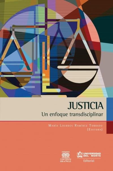 Libro: Justicia. Un enfoque transdiciplinar | Autor: María Lourdes Ramírez Torrado | Isbn: 9789587417098