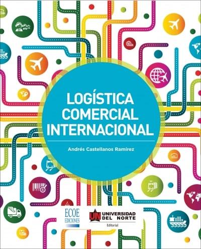 Libro: Logística comercial internacional | Autor: Andrés Castellanos Ramírez | Isbn: 9789587415629