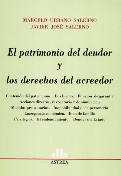 Libro: El patrimonio del deudor y los derechos del acreedor | Autor: Marcelo Urbano Salerno | Isbn: 9789505089598