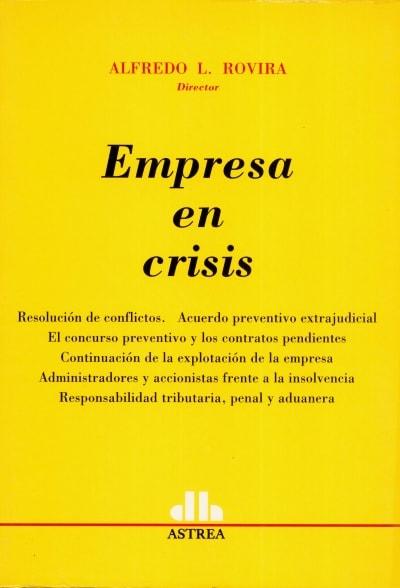 Libro: Empresa en crisis | Autor: Alfredo L. Rovira | Isbn: 9505087039