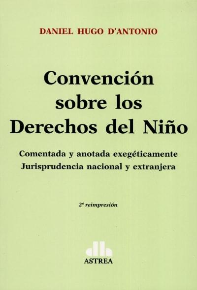 Libro: Convención sobre los derechos del niño   Autor: Daniel Hugo D'antonio   Isbn: 9505085702