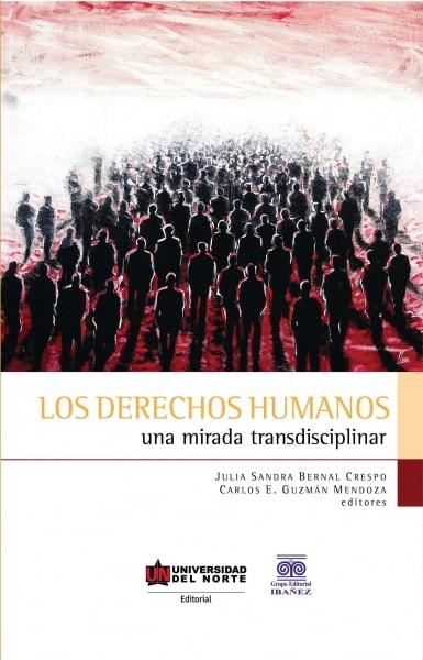 Libro: Los derechos humanos. Una mirada transdisciplinar | Autor: Julia Sandra Bernal Crespo | Isbn: 9789587415452