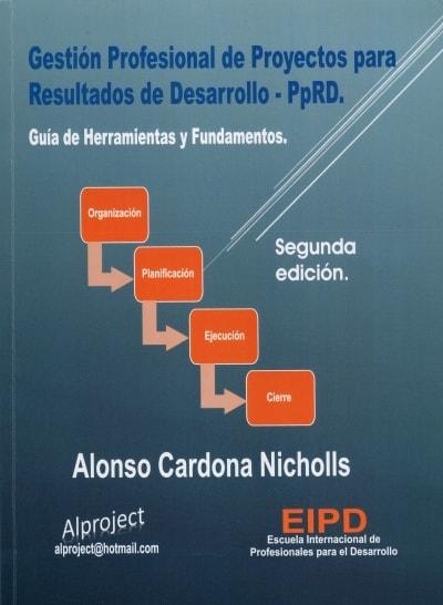 Libro: Gestión Profesional de Proyectos para Resultados de Desarrollo - Pprd. | Autor: Alonso Cardona Nicholls | Isbn: 9789584851697