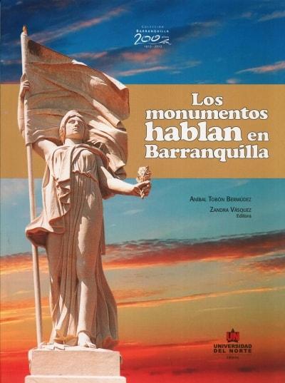 Libro: Los monumentos hablan en Barranquilla | Autor: Aníbal Tobón Bermúdez | Isbn: 9789587413052