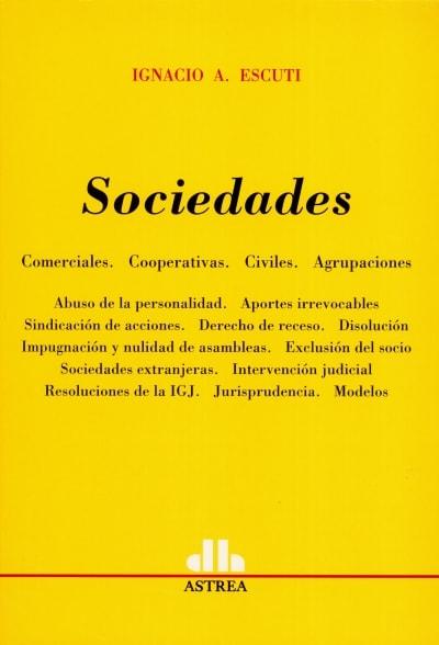 Libro: Sociedades   Autor: Ignacio A. Escuti   Isbn: 9505087292