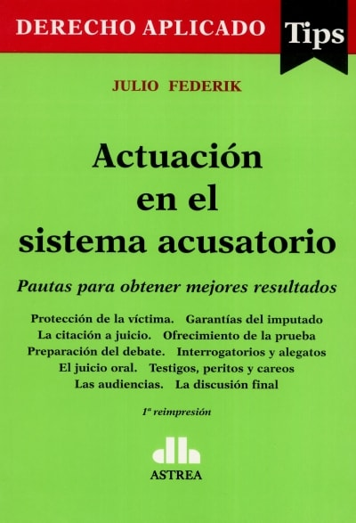 Libro: Actuación en el sistema acusatorio | Autor: Julio Federik | Isbn: 9789877060188