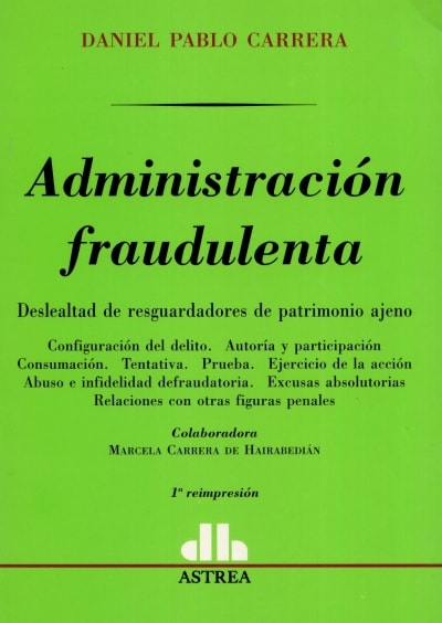 Libro: Administración fraudulenta | Autor: Daniel Pablo Carrera | Isbn: 950508577X