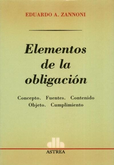 Libro: Elementos de la obligación | Autor: Eduardo A. Zannoni | Isbn: 9505084633