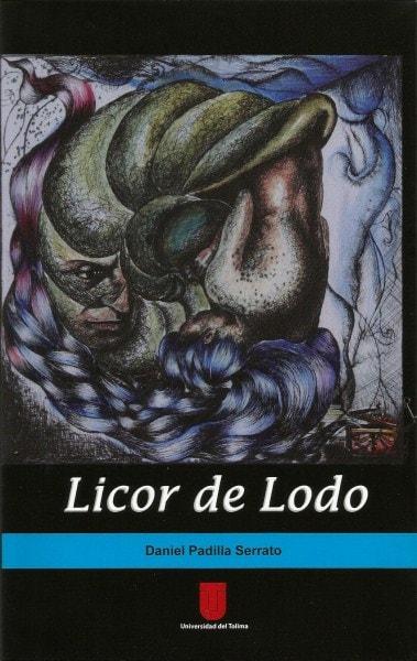 Licor de lodo - Daniel Padilla Serrato - 97895887476143