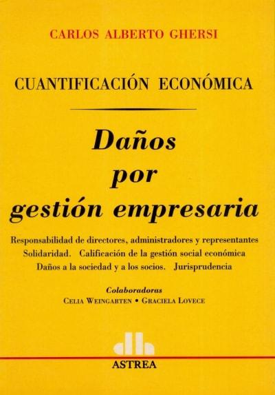 Libro: Daño por gestión empresarial   Autor: Carlos Alberto Ghersi   Isbn: 9505085761