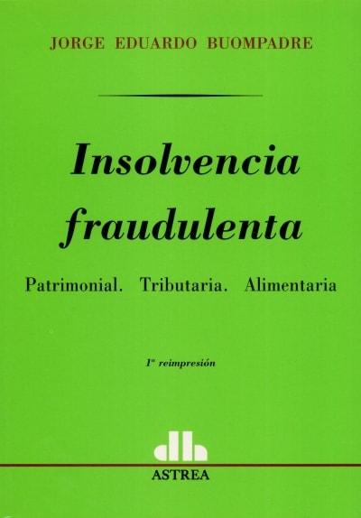 Libro: Insolvencia fraudulenta | Autor: Jorge Eduardo Buompadre | Isbn: 9505085877