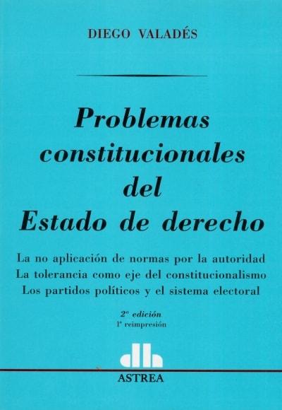 Libro: Problemas constitucionales del estado de derecho | Autor: Diego Valadés | Isbn: 9505086741