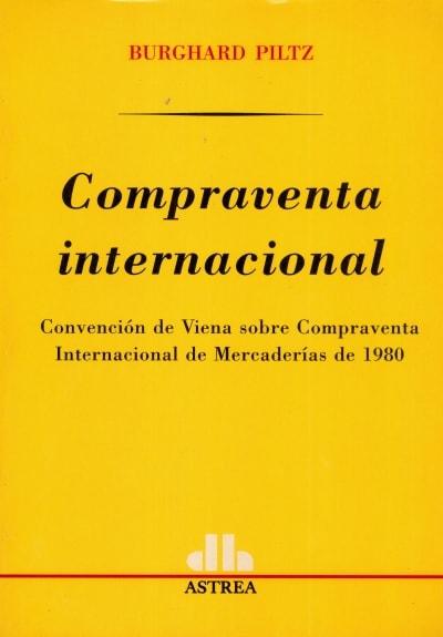 Libro: Compraventa internacional   Autor: Burghard Piltz   Isbn: 9505085044
