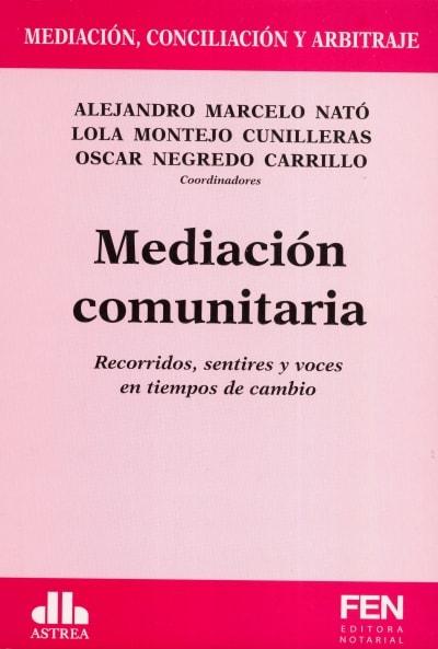 Libro: Mediación comunitaria | Autor: Alejandro Marcelo Nató | Isbn: 9789877062502