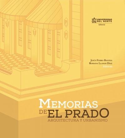 Libro: Memorias de El Prado. Arquitectura y urbanismo 1920-1960 | Autor: Jesús Ferro Bayona | Isbn: 9789587416695