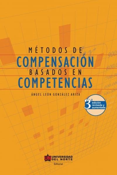 Libro: Métodos de compensación basados en competencias | Autor: Ángel León González Ariza | Isbn: 9789587418088