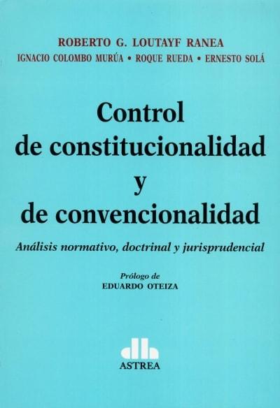 Libro: Control de constitucionalidad y convencionalidad | Autor: Roberto G. Loutayf Ranea | Isbn: 9789877062472