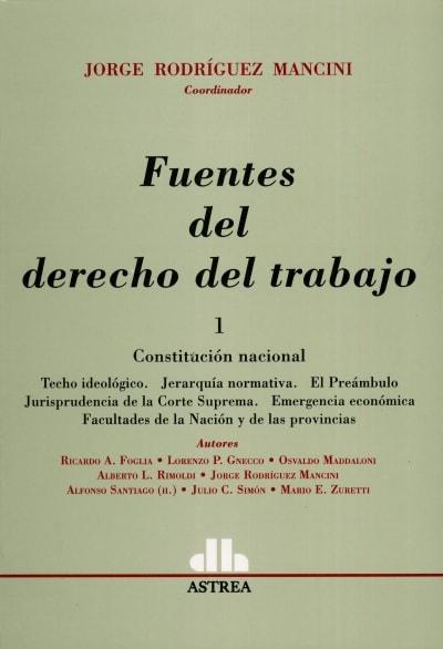 Libro: Fuentes del derecho del trabajo 1   Autor: Jorge Rodríguez Mancini   Isbn: 9789505089833