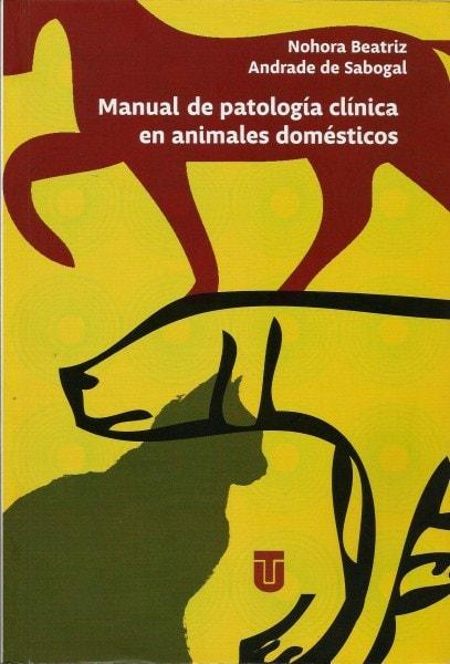 Manual de patología clínica en animales domésticos - Nohora Beatriz Andrade de Sabogal - 9789589243459
