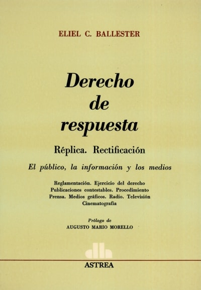Libro: Derecho de respuesta. Réplica. Rectificación | Autor: Eliel C. Ballester | Isbn: 9505082266