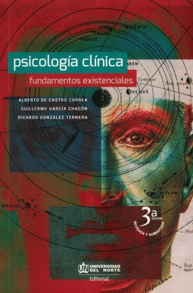 Libro: Psicología clínica. Fundamentos existenciales | Autor: Alberto de Castro Correa | Isbn: 9789587418002