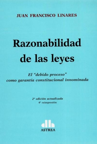 Libro: Razonabilidad de las leyes | Autor: Juan Francisco Linares | Isbn: 9505082795
