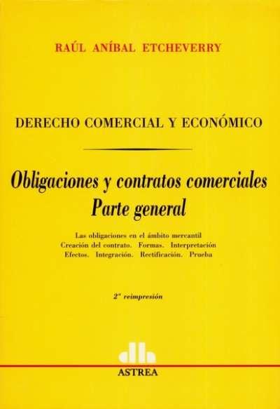 Libro: Obligaciones y contratos comerciales | Autor: Raúl Aníbal Etcheverry | Isbn: 9505082754