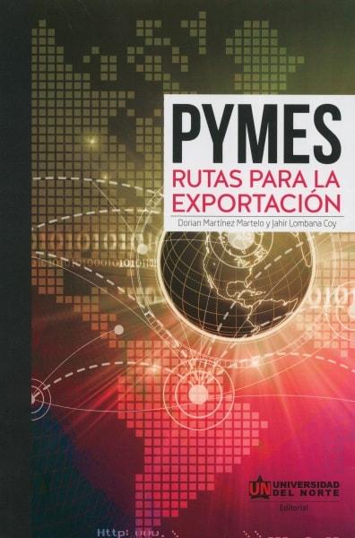 Libro: Pymes. Rutas para la exportación | Autor: Dorian Martínez Martelo | Isbn: 9789587413298