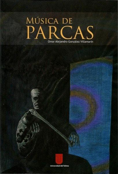 Música de parcas - Omar Alejandro González Villamarín - 9789588747453