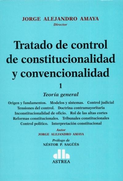 Libro: Tratado de control de constitucionalidad y convencionalidad - IV tomos   Autor: Jorge Alejandro Amaya   Isbn: 9789877062571