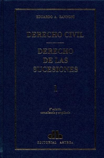 Libro: Derechos de las sucesiones tomo I - II | Autor: Eduardo A. Zannoni | Isbn: 9789505087907