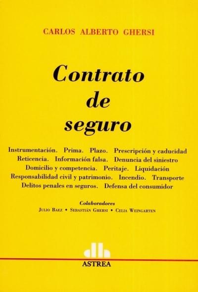 Libro: Contrato de seguro | Autor: Carlos Alberto Ghersi | Isbn: 9789505087693