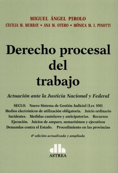 Libro: Derecho procesal del trabajo | Autor: Miguel Ángel Pirolo | Isbn: 9789877061949