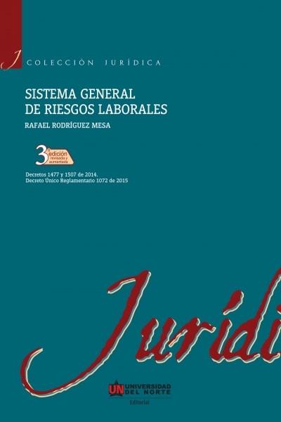 Libro: Sistema general de derechos laborales | Autor: Rafael Rodríguez Mesa | Isbn: 9789587417890