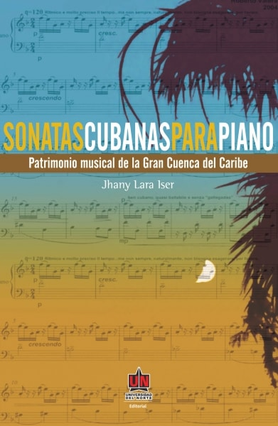 Libro: Sonatas cubanas para piano | Autor: Jhany Lara Iser | Isbn: 9789587410549