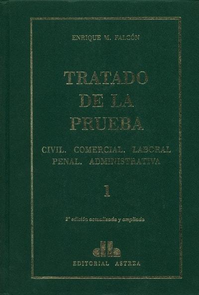 Libro: Tratado de la prueba tomo I - II - III | Autor: Enrique M. Falcón | Isbn: 9789505088454