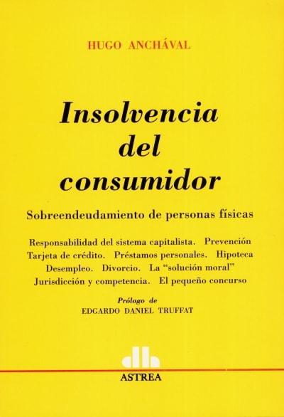 Libro: Insolvencia del consumidor | Autor: Hugo Anchával | Isbn: 9789505089451