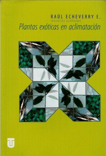 Plantas exóticas en aclimatación - Raúl Echeverry Echeverry - 9789589243503