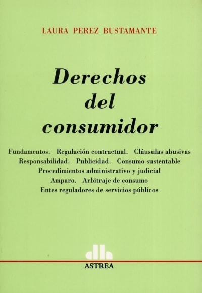 Libro: Derechos del consumidor | Autor: Laura Perez Bustamante | Isbn: 9505086598