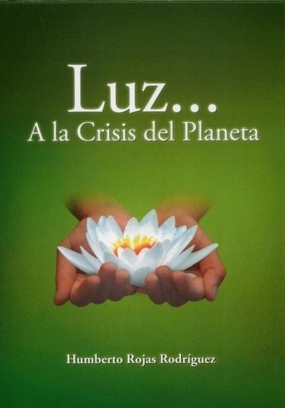 Libro: Luz... A la crisis del planeta | Autor: Humberto Rojas Rodríguez | Isbn: 9789589993613