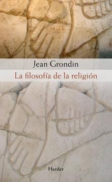 Libro: La filosofía de la religión | Autor: Jean Grondin | Isbn: 9788425426551