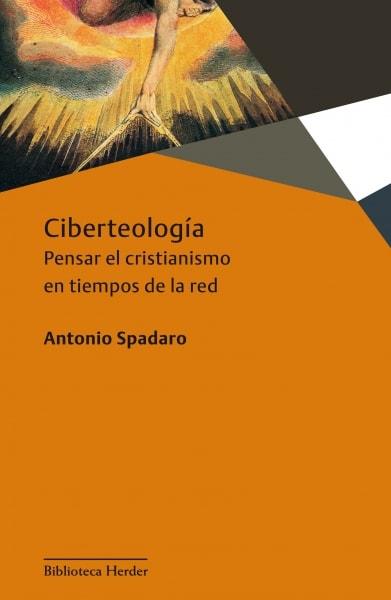 Libro: Cibertología | Autor: Antonio Spadaro | Isbn: 9788425432712